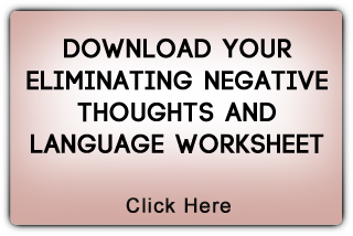 Eliminating Negative Thoughts and Language