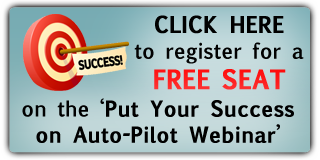 Put Your Success on Auto Pilot Webinar